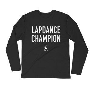 Lapdance Champion Longsleeve